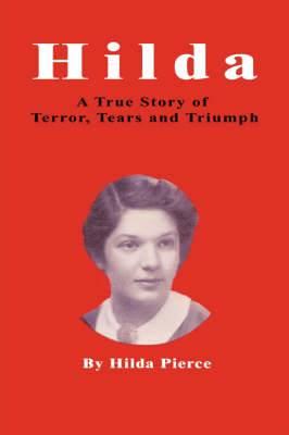 Hilda: A True Story of Terror, Tears and Triumph