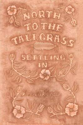 Settling in: North to the Tallgrass Series, Book 2
