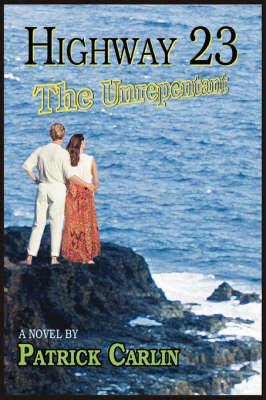 Highway 23: The Unrepentant