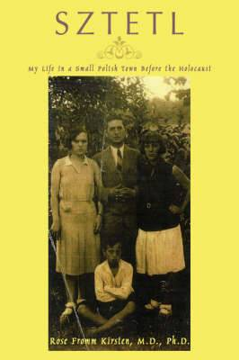Sztetl: My Life in a Small Polish Town Before the Holocaust