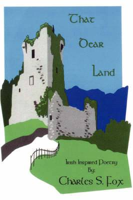 That Dear Land: Irish Inspired Poetry