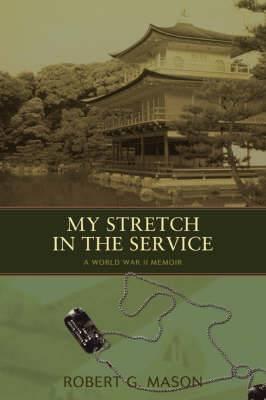 My Stretch in the Service: A World War II Memoir