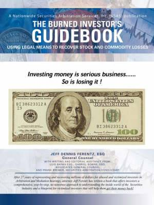 The Burned Investor's Guidebook: Using Legal Means to Recover Stock and Commodity Losses