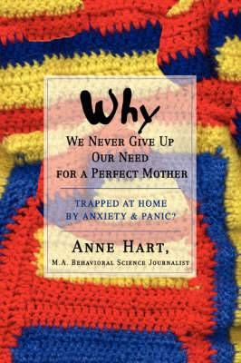 Why We Never Give Up Our Need for a Perfect Mother: Trapped at Home by Anxiety & Panic?