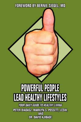 Powerful People Lead Healthy Lifestyles: Your Daily Guide to Healthy Living