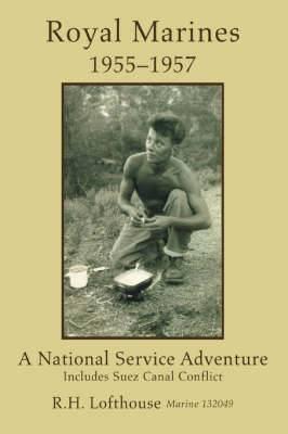 Royal Marines 1955-1957: A National Service Adventure
