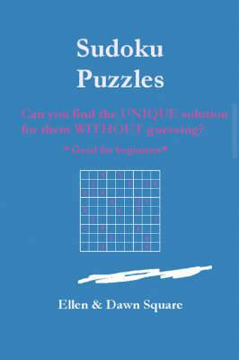 Sudoku Puzzles: Can You Find the Unique Solution for Them Without Guessing?