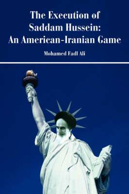 The Execution of Saddam Hussein: An American-Iranian Game