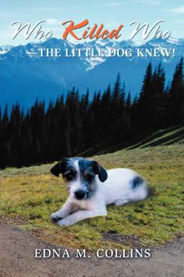 Who Killed Who--The Little Dog Knew!