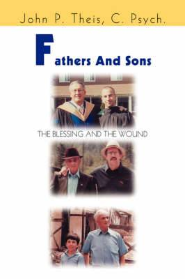 Fathers and Sons: The Blessing and the Wound
