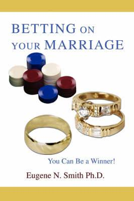 Betting on Your Marriage: You Can Be a Winner!