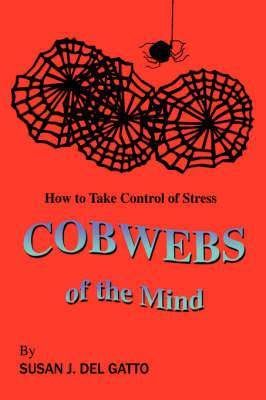 Cobwebs of the Mind: How to Take Control of Stress