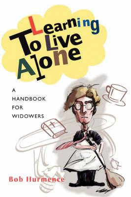 Learning to Live Alone: A Handbook for Widowers