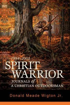 Spirit Warrior: Journals of a Christian Outdoorsman