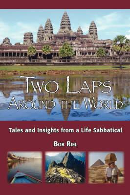 Two Laps Around the World: Tales and Insights from a Life Sabbatical