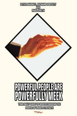 Powerful People Are Powerfully Meek: Your Daily Guide to Understanding the Power of Inner Strength