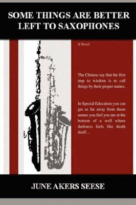 Some Things Are Better Left to Saxophones