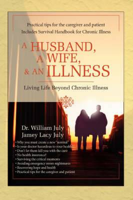 A Husband, a Wife, & an Illness  : Living Life Beyond Chronic Illness