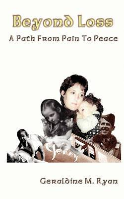 Beyond Loss: A Path from Pain to Peace