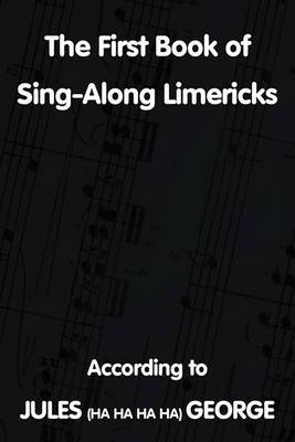 The First Book of Sing-A-Long Limericks