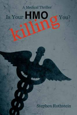 Is Your HMO Killing You?: A Medical Thriller