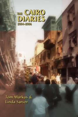 The Cairo Diaries: 2004-2006