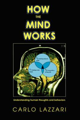 How the Mind Works: Understanding Human Thoughts and Behaviors