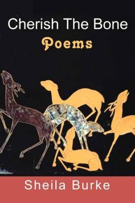 Cherish the Bone: Poems