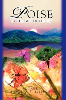 Poise: By the Gift of the Pen