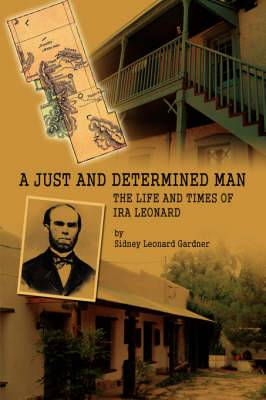 A Just and Determined Man: The Life and Times of IRA Leonard