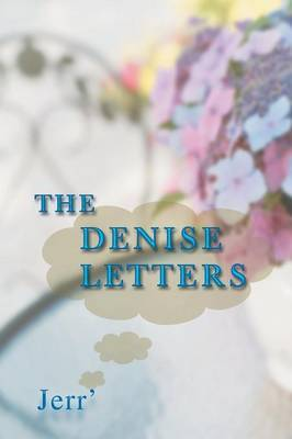 The Denise Letters