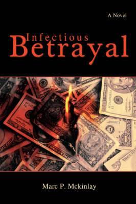 Infectious Betrayal