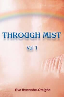 Through Mist: Vol 1