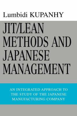 Jit/Lean Methods and Japanese Management: An Integrated Approach to the Study of the Japanese Manufacturing Company