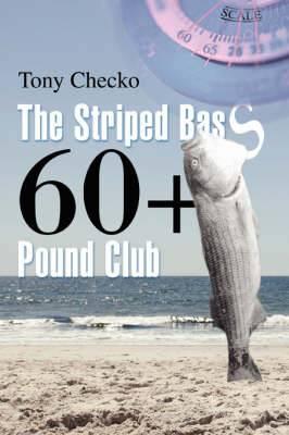 The Striped Bass 60+ Pound Club