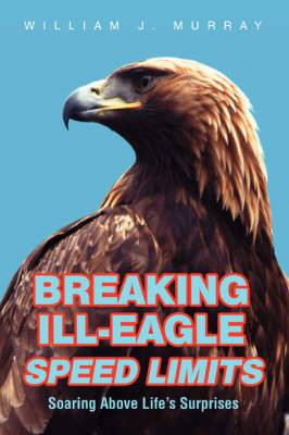 Breaking Ill-Eagle Speed Limits: Soaring Above Life's Surprises