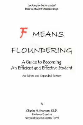 F Means Floundering: A Guide to Becoming an Efficient and Effective Student