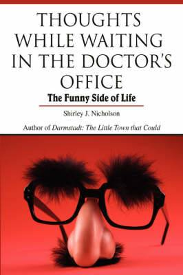 Thoughts While Waiting in the Doctor's Office: The Funny Side of Life