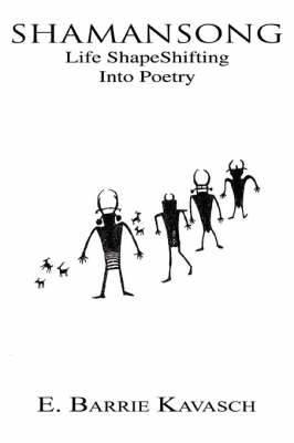 Shamansong: Life Shapeshifting Into Poetry