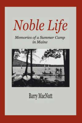 Noble Life: Memories of a Summer Camp in Maine