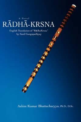 Radha-Krsna: English Translation of Radhakrsna by Sunil Gangopadhyay
