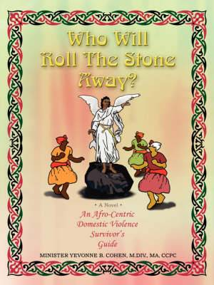 Who Will Roll the Stone Away?: An Afro-Centric Domestic Violence Survivor's Guide
