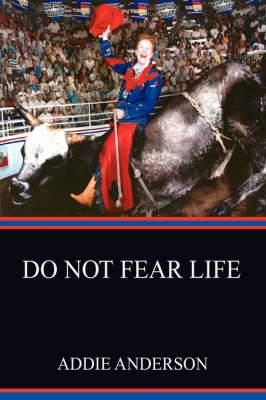 Do Not Fear Life