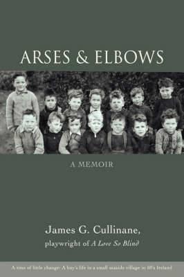 Arses & Elbows  : A Memoir