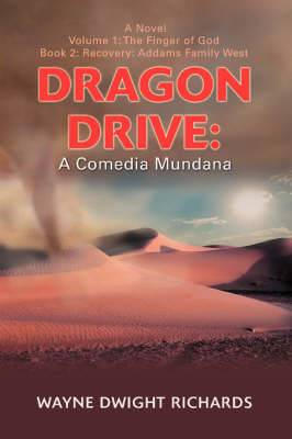 Dragon Drive: A Comedia Mundana: Volume 1: The Finger of God