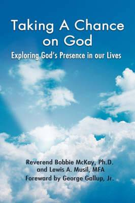 Taking a Chance on God: Exploring God's Presence in Our Lives