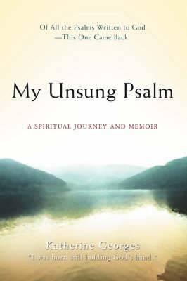 My Unsung Psalm: A Spiritual Journey and Memoir