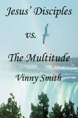 Jesus' Disciples vs. the Multitude