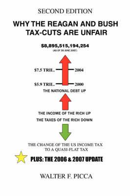 Why the Reagan and Bush Tax-Cuts Are Unfair: Second Edition
