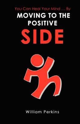 You Can Heal Your Mind . by Moving to the Positive Side